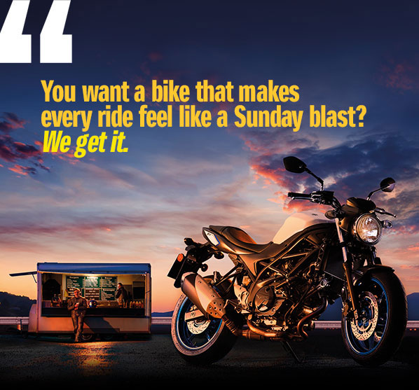 """ You want to be one of the first to test ride the new SV650? We get it."